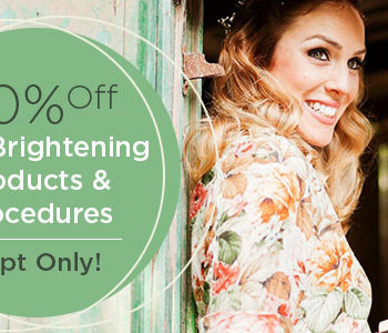 20% Off Skin Brightening Products & Procedures in September!